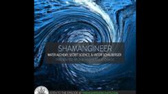 youtube_TheHighersideChats_ShamangineerWaterAlchemyFringeScience&ViktorSchauberger